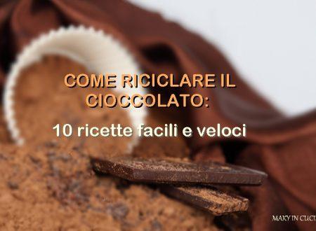 Come riciclare il cioccolato: 10 ricette facili e veloci