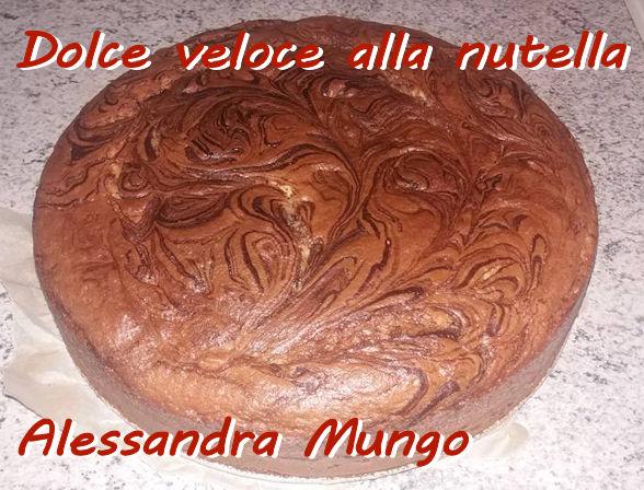 Dolce veloca alla nutella - Alessandra Mungo mod