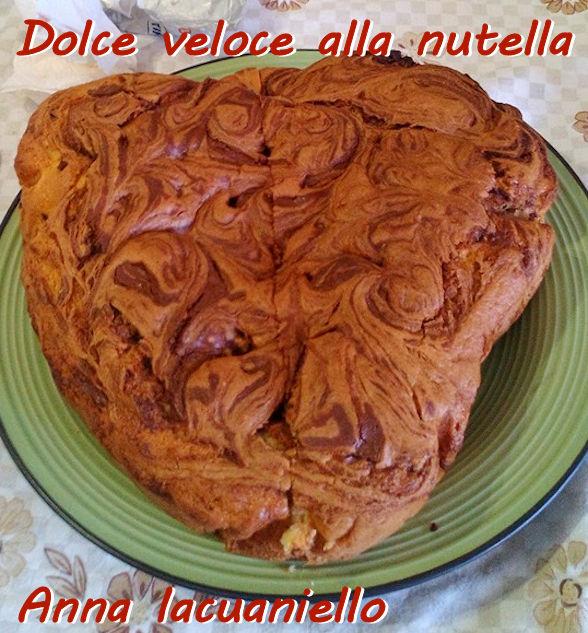 Dolce veloca alla nutella - Anna Iacuaniello mod