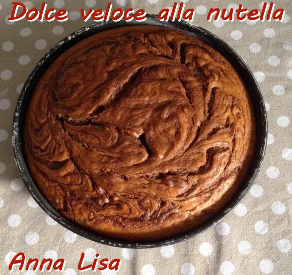Dolce veloce alla nutella Anna Lisa mod