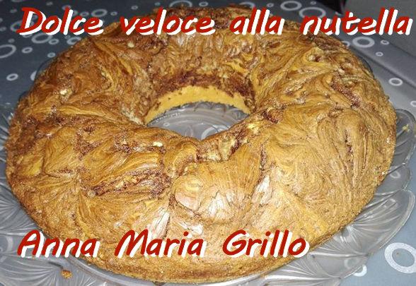 Dolce veloce alla nutella Anna Maria Grillo mod