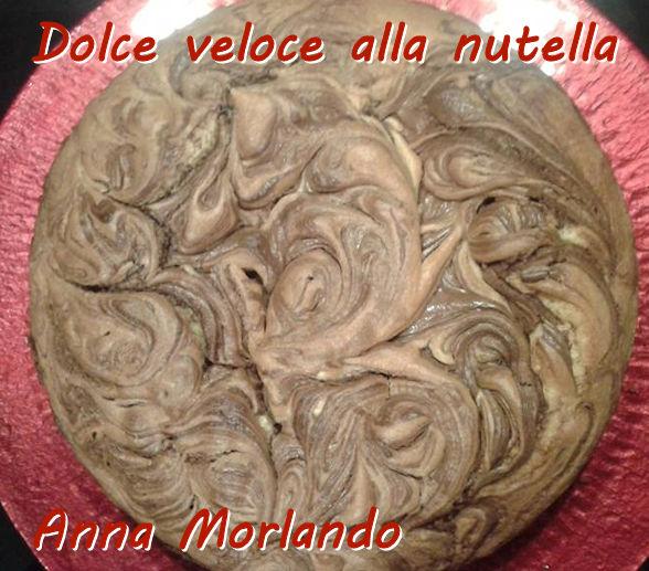 Dolce veloce alla nutella - Anna Morlando mod