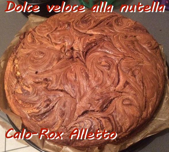 Dolce veloce alla nutella Calo-Rox Alletto mod 