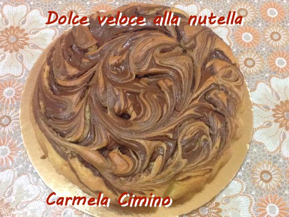 Dolce veloce alla nutella Carmela Cimino mod