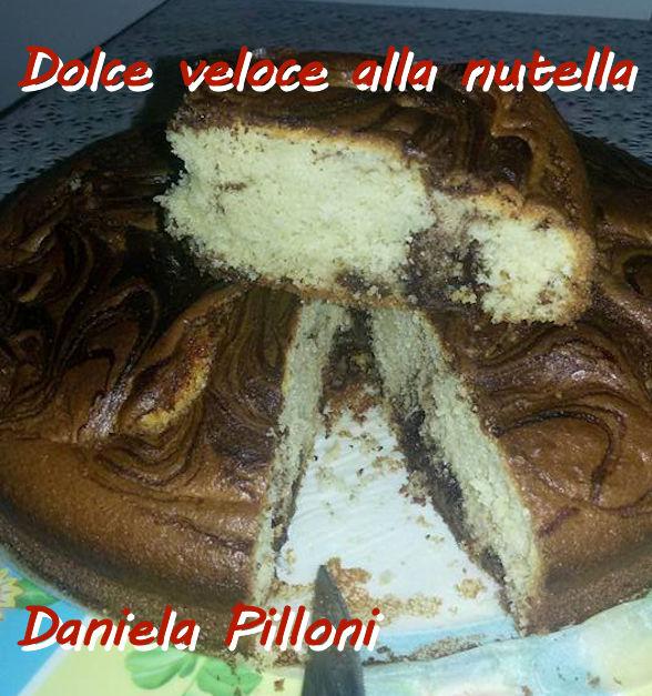 Dolce veloce alla nutella Daniela Pilloni mod