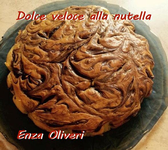 Dolce veloce alla nutella Enza Oliveri mod