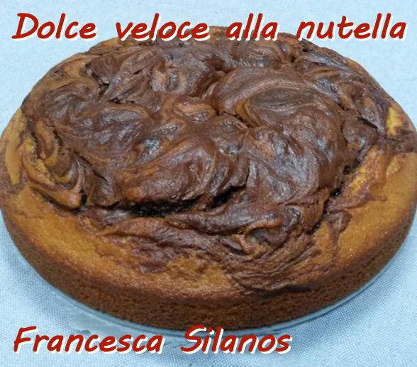 Dolce veloce alla nutella Francesca Silanos mod