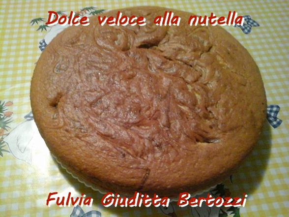 Dolce veloce alla nutella Fulvia Giuditta Bertozzi mod