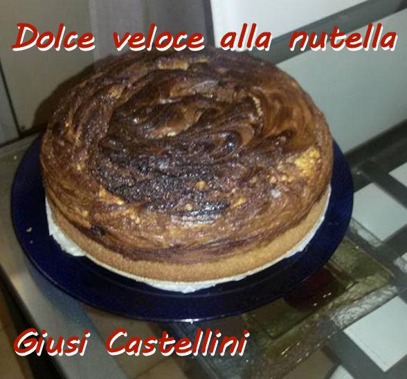 Dolce veloce alla nutella - Giusi Castellini mod