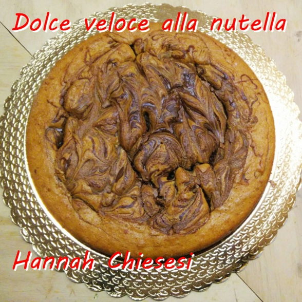 Dolce veloce alla nutella - Hannah Chiesesi mod
