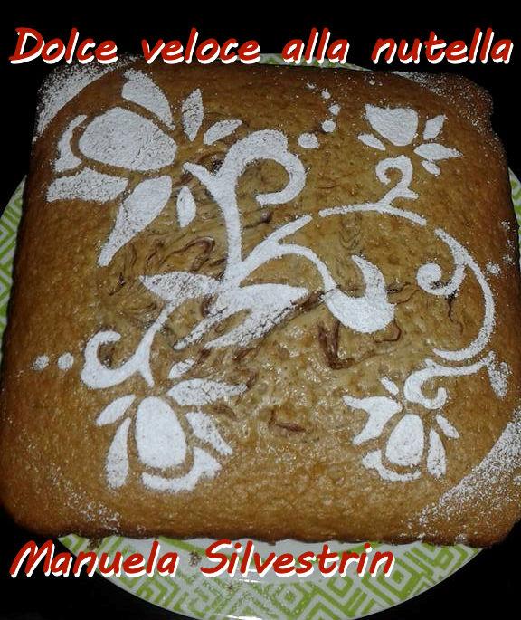 Dolce veloce alla nutella Manuela Silvestrin mod