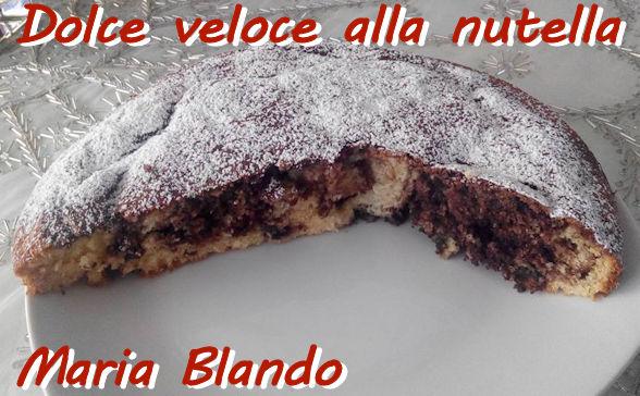 Dolce veloce alla nutella Maria Blando mod