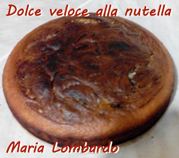 Dolce veloce alla nutella - Maria Lombardo mod