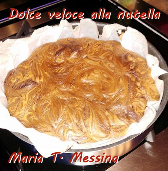 Dolce veloce alla nutella - Maria T Messina mod