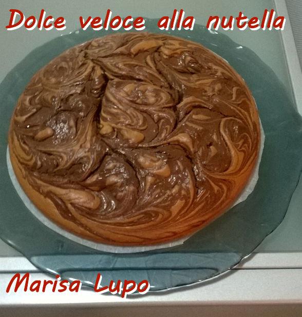 Dolce veloce alla nutella -Marisa Lupo mod