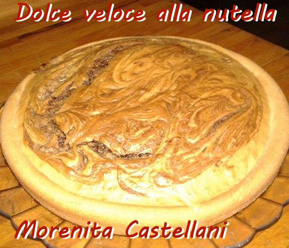 Dolce veloce alla nutella - Morenita Castellani mod