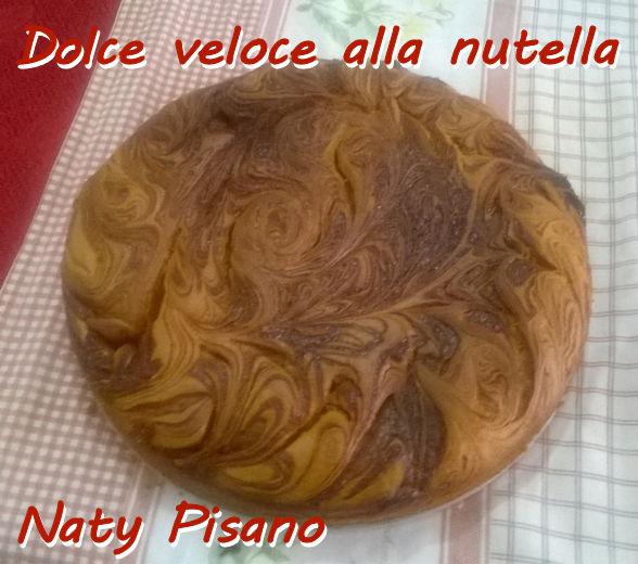 Dolce veloce alla nutella - Naty Pisano mod