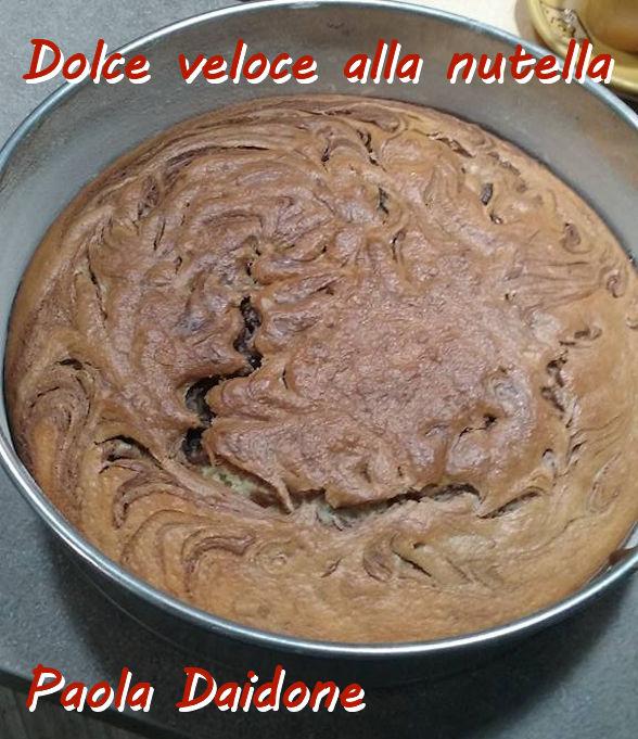 Dolce veloce alla nutella - Paola Daidone mod