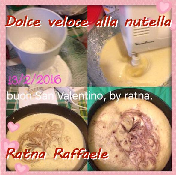 Dolce veloce alla nutella Ratna Raffaele mod