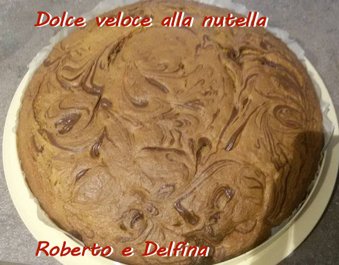 Dolce veloce alla nutella Roberto e Delfina mod