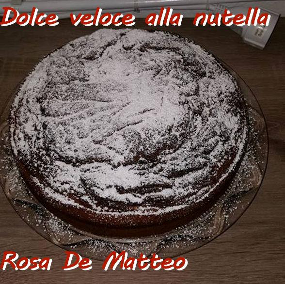 Dolce veloce alla nutella Rosa De Matteo mod