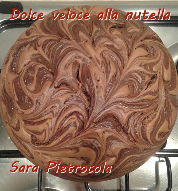 Dolce veloce alla nutella - Sara Pietrocola mod