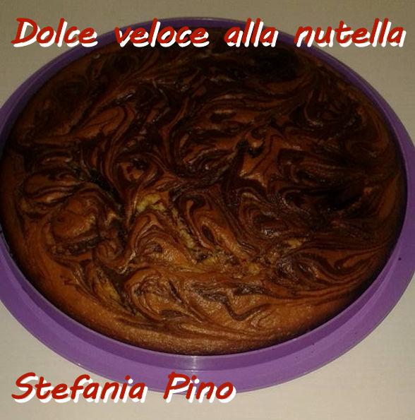 Dolce veloce alla nutella - Stefania Pino mod