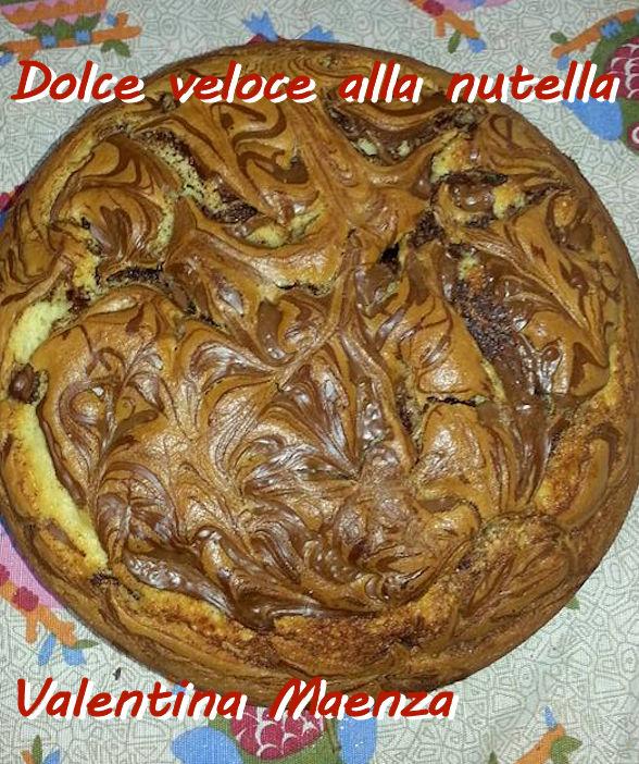 Dolce veloce alla nutella Valentina Maenza mod
