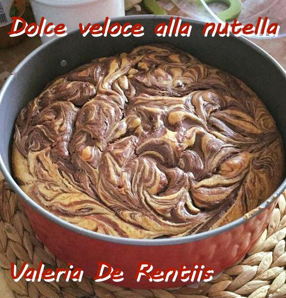 Dolce veloce alla nutella - Valeria De Rentiis mod