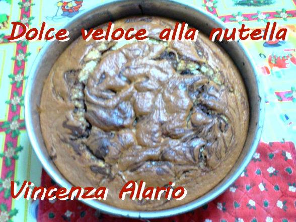 Dolce veloce alla nutella Vincenza Alariomod