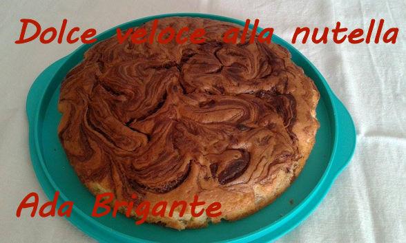 Torta veloce alla Nutella - Ada Brigante mod