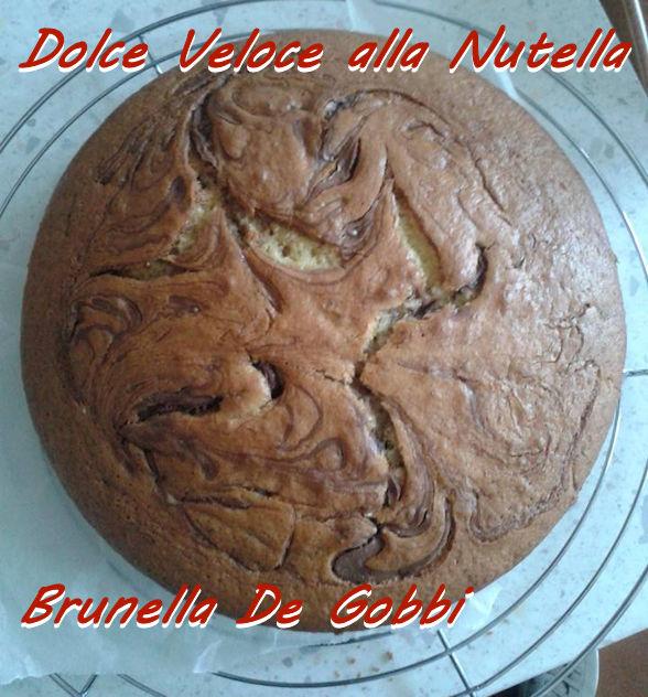 dolce veloce alla nutella Brunella De Gobbi mod