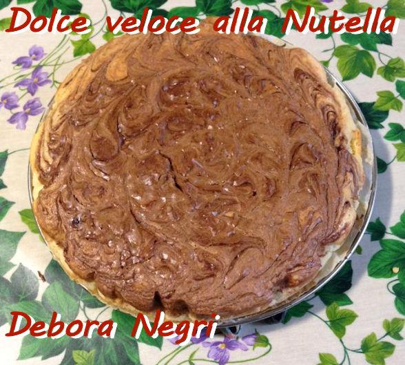 dolce veloce alla nutella Debora Negri mod