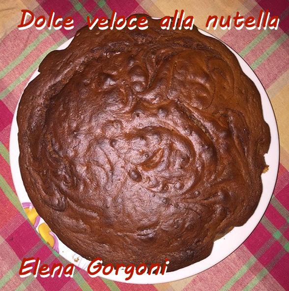 dolce veloce alla nutella - Elena Gorgoni mod