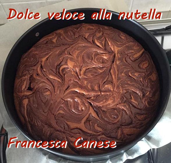dolce veloce alla nutella - Francesca Canese mod