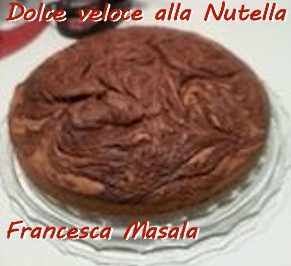 dolce veloce alla nutella Francesca Masala mod