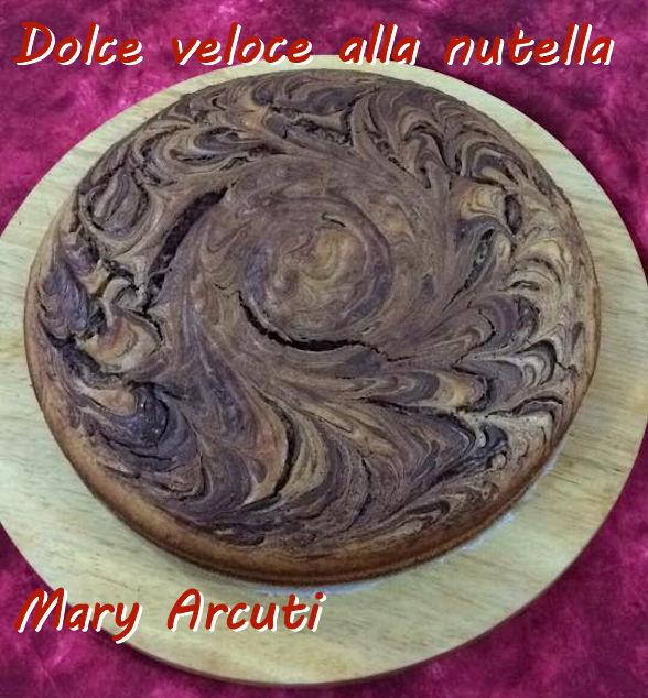 dolce veloce alla nutella - Mary Arcuti mod