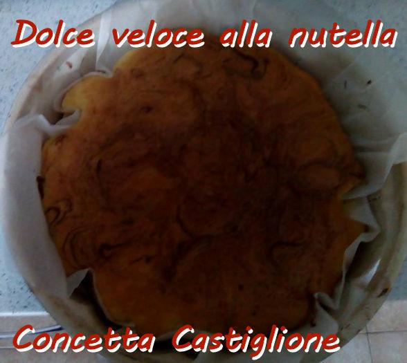 Dolce veloce alla nutella Concetta Castiglione md