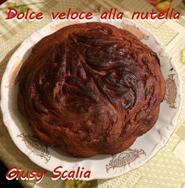 Dolce veloce alla nutella Giusy Scalia mod