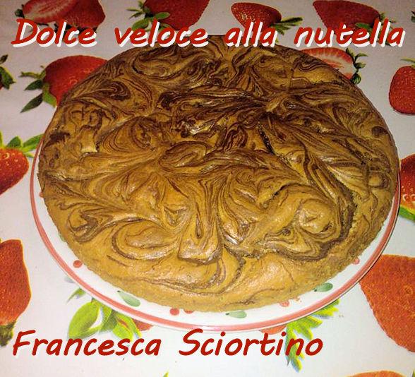 Dolce veloce alla nutella Francesca Sciortino mod