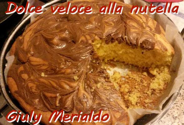 Dolce veloce alla nutella Giuly Merialdo mod
