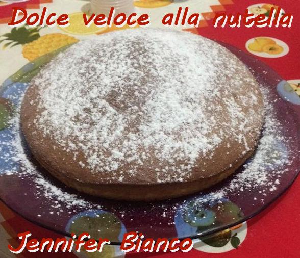 Dolce veloce alla nutella Jennifer Bianco mod