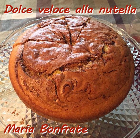 Dolce veloce alla nutella Maria Bonfrate mod