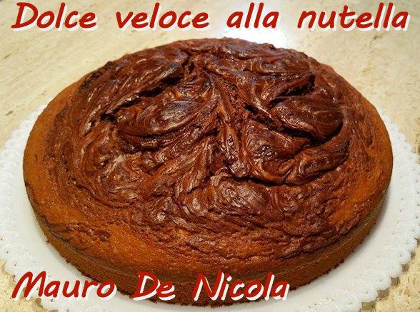Dolce veloce alla nutella Mauro de Nicola mod