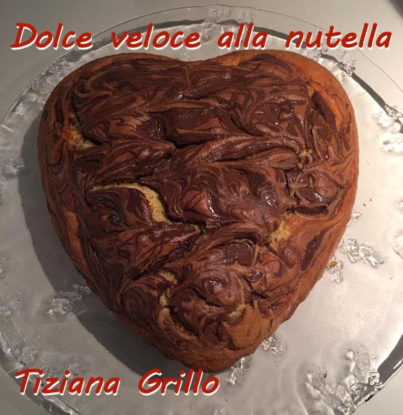 Torta veloce alla nutella àtiziana Grillo mod