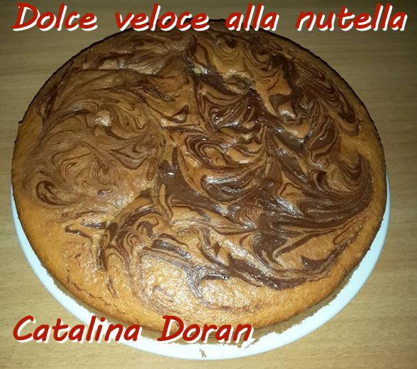 Torta veloce alla nutella Catalina Doran mod