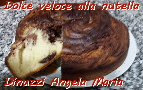 Torta veloce alla nutella Dinuzzi Angela MAria mod