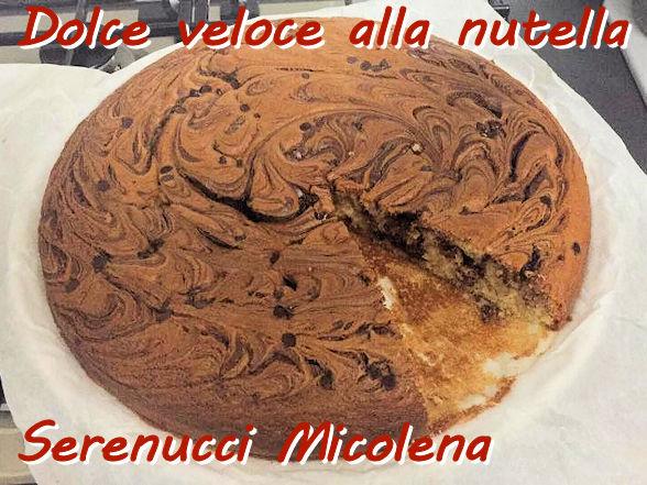 Torta veloce alla nutella Serenucci Micolena mod