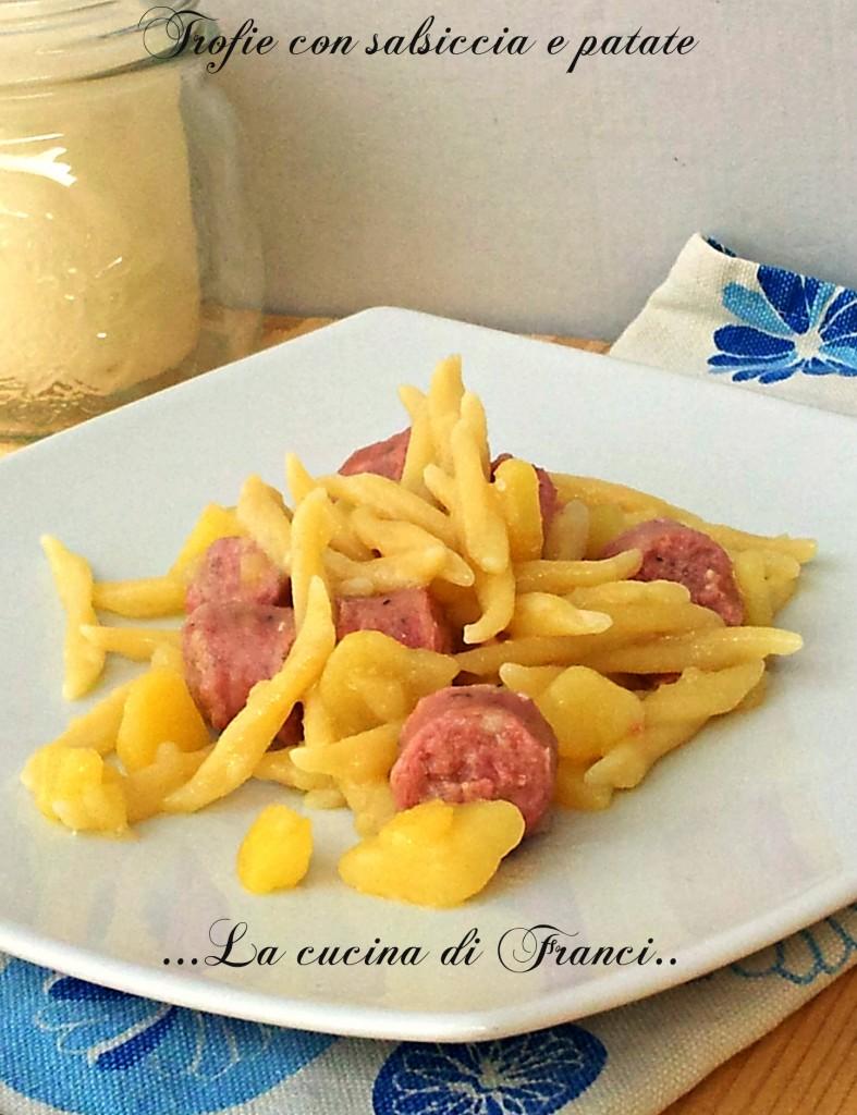 Trofie con salsiccia e patate