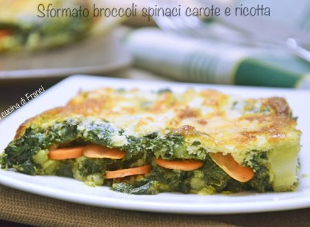 Sformato broccoli spinaci carote e ricotta